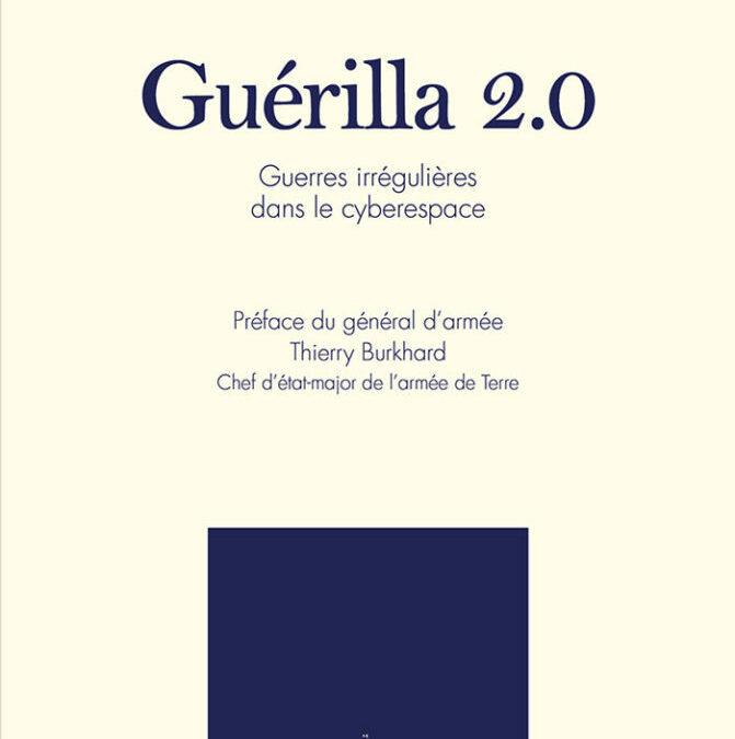 Sur l'étagère – Guérilla 2.0, Guerres irrégulières dans le cyberespace